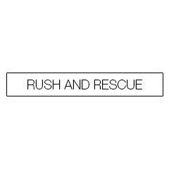 RUSH AND RESCUE